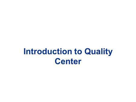 Introduction to Quality Center