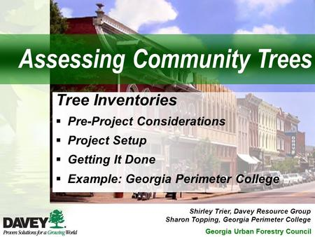 Georgia Urban Forestry Council Tree Inventories  Pre-Project Considerations  Project Setup  Getting It Done  Example: Georgia Perimeter College Shirley.