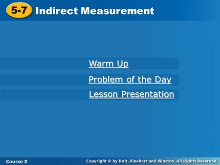 5-7 Indirect Measurement Warm Up Problem of the Day
