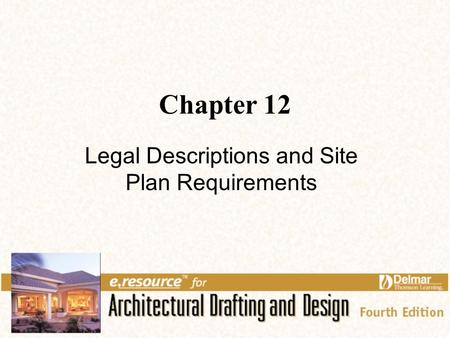 Chapter 12 Legal Descriptions and Site Plan Requirements.
