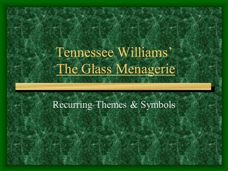 Tennessee Williams' The Glass Menagerie Recurring Themes & Symbols.