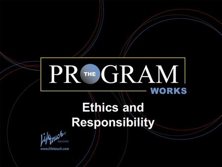 The Program Works Ethics and Responsibility. Photo ethics.
