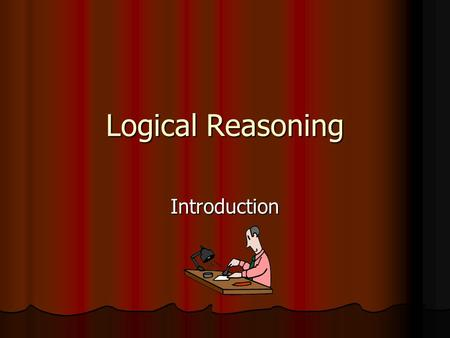Logical Reasoning Introduction. What is Forensics? An application of science to those criminal and civil laws that are enforced by police agencies in.
