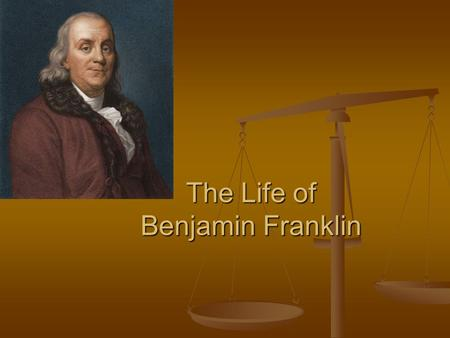 the early life and business lifestyle of benjamin franklin