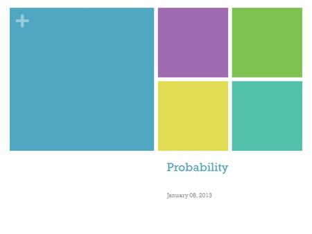 + Probability January 08, 2013. + Riddle Me This.. The more you have of it, the less you see. What is it? darkness.