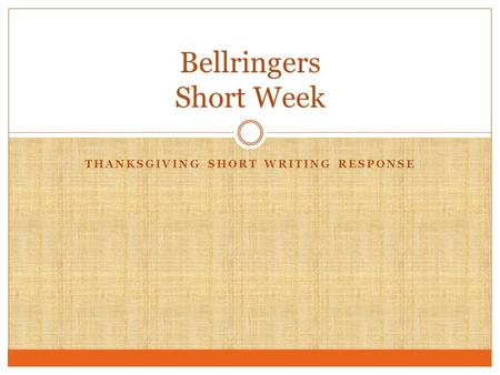 THANKSGIVING SHORT WRITING RESPONSE Bellringers Short Week.