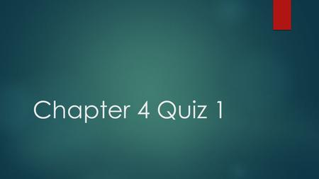 Chapter 4 Quiz 1.  What was the forerunner of the written constitution in America?