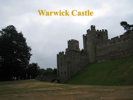 Warwick Castle is one of the most famous and daunting castles in the World. Warwick Castle has a chequered history which moves from its construction as.