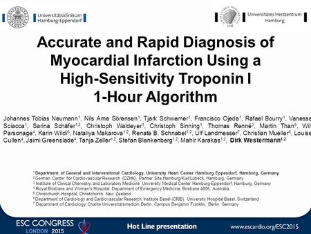 Accurate and Rapid Diagnosis of Myocardial Infarction Using a High-Sensitivity Troponin I 1-Hour Algorithm Johannes Tobias Neumann1, Nils Arne Sörensen1,
