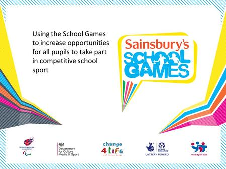 Using the School Games to increase opportunities for all pupils to take part in competitive school sport.