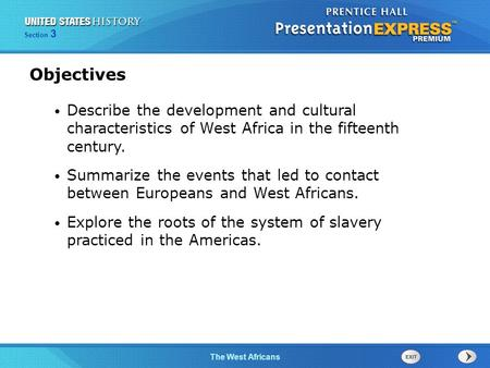 The Cold War BeginsThe West Africans Section 3 Describe the development and cultural characteristics of West Africa in the fifteenth century. Summarize.