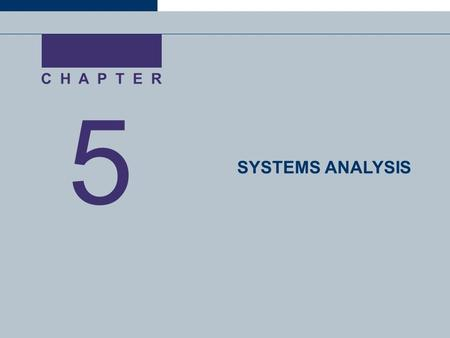 5 SYSTEMS ANALYSIS C H A P T E R
