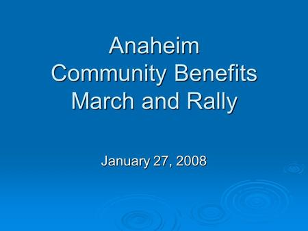 Anaheim Community Benefits March and Rally January 27, 2008.