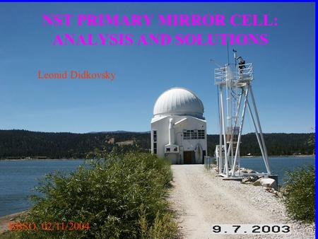 NST PRIMARY MIRROR CELL: ANALYSIS AND SOLUTIONS BBSO, 02/11/2004 Leonid Didkovsky.