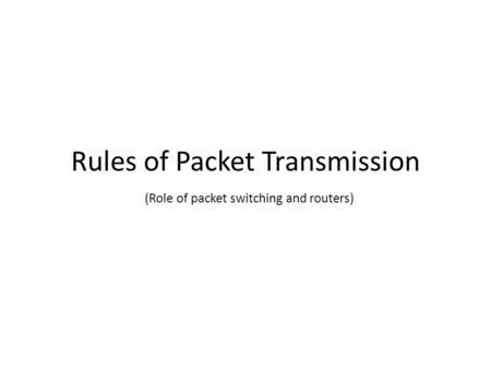Rules of Packet Transmission