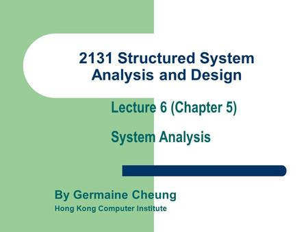 2131 Structured System Analysis and Design