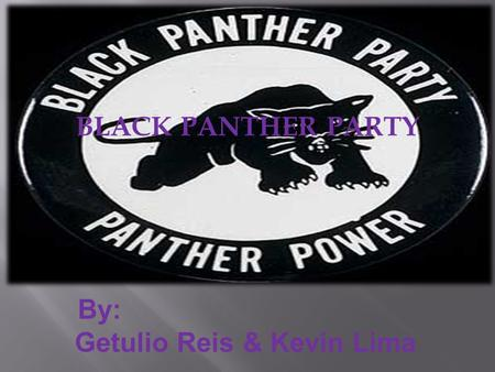 BLACK PANTHER PARTY By: Getulio Reis & Kevin Lima.