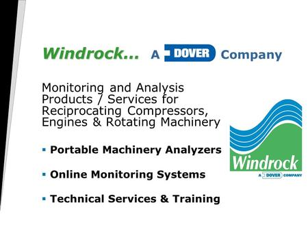 Windrock... Windrock... A Dover Company Monitoring and Analysis Products / Services for Reciprocating Compressors, Engines & Rotating Machinery  Portable.