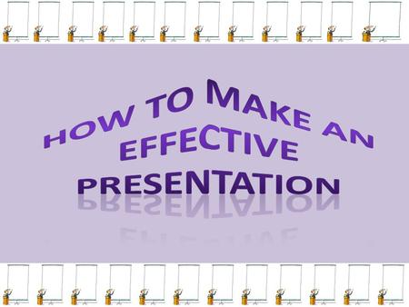 Content Make an acronym to remember it by! Presence Handouts Visuals.