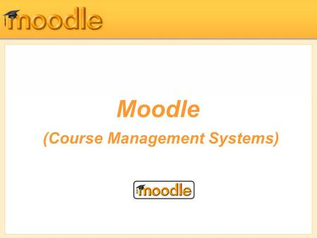 Moodle (Course Management Systems). Forums, Chats, and Messaging.