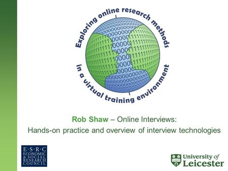 Rob Shaw – Online Interviews: Hands-on practice and overview of interview technologies.