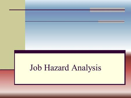 Job Hazard Analysis. A job hazard analysis is a technique that focuses on job tasks as a way to identify hazards before they occur. It focuses on the.