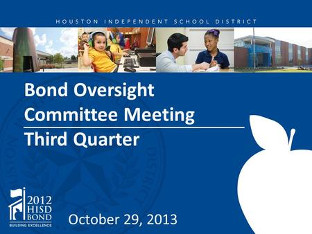 Bond Oversight Committee Meeting Third Quarter October 29, 2013.