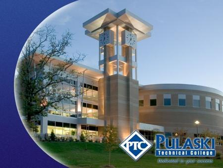 Pulaski Technical College Overview Largest two-year college in Arkansas 4 th largest institution of higher education in state 11,946 students – fall 2011.