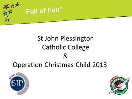 "St John Plessington Catholic College & Operation Christmas Child 2013 "" Full of Fun"""