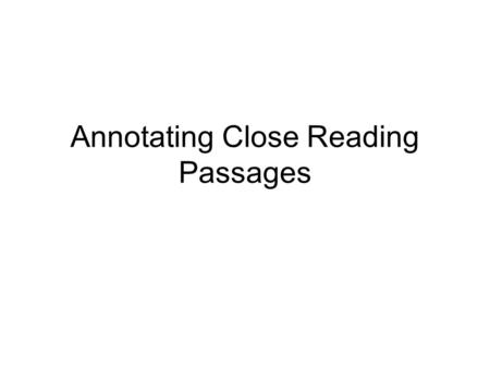 Annotating Close Reading Passages. Steps to Annotating Declarative and Imperative Sentences - Identify whether the sentence is stating a fact, asking.
