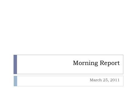 Morning Report March 25, 2011. Pancreatitis  Causes  Adult  Gallstones  Alcohol  Children  Blunt trauma  Idiopathic (25%)  Drug-related.