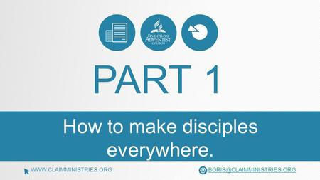 How to make disciples everywhere. PART 1