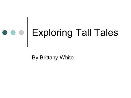 Exploring Tall Tales By Brittany White. Applying SETT: STUDENT Zoey is a 10 year old girl in 5th grade with Down Syndrome Mainstreamed into general education.