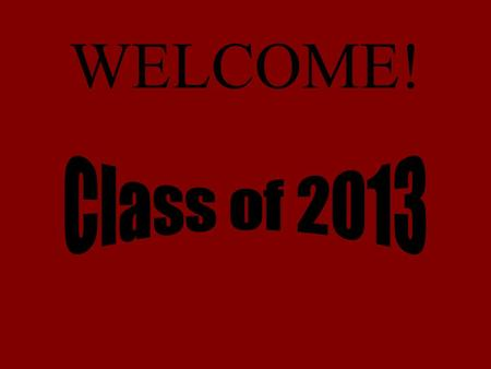 WELCOME! Diploma Options Advanced Regents Regents Local (w/ I.E.P.) Individual Educational Program (IEP)