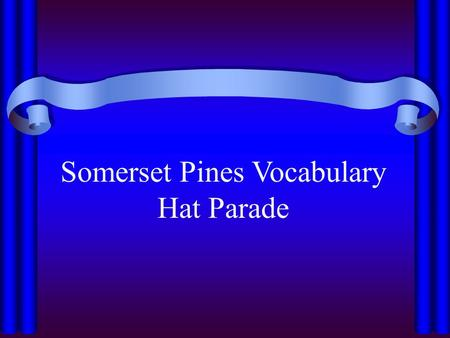 Somerset Pines Vocabulary Hat Parade. We're having a Vocabulary Hat Parade!