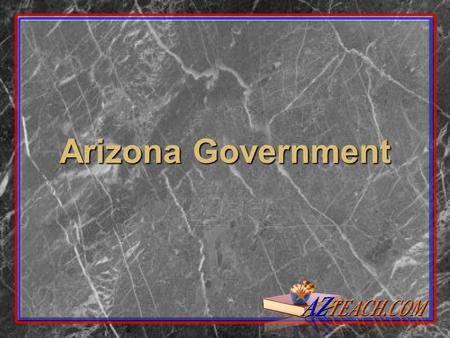 Arizona Government. Overview Arizona state government, like the national govt., is divided into three branches. In addition there are county governments,