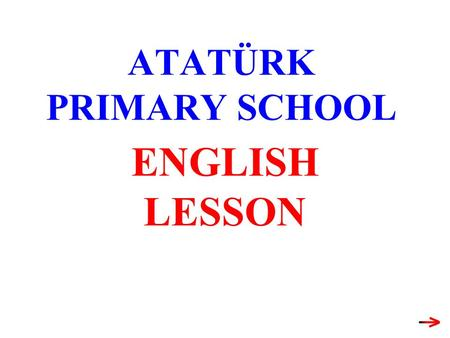 ATATÜRK PRIMARY SCHOOL ENGLISH LESSON Weather Halil Ibrahim AKBULUT Prepared by: