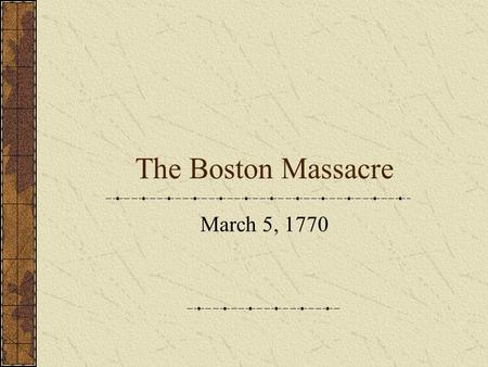 The Boston Massacre March 5, 1770. Boston, Massachusetts, Circa 1770.
