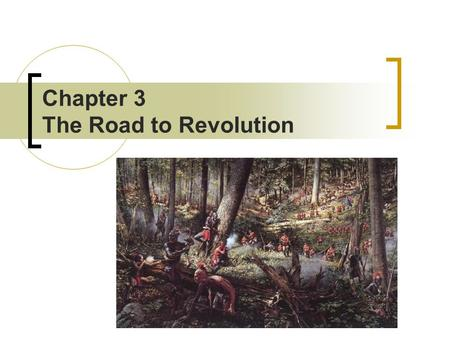 Chapter 3 The Road to Revolution. Economic Consequences of French And Indian War Most of the war was fought in America, so the British government thought.