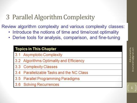 A.Broumandnia, 1 3 Parallel Algorithm Complexity Review algorithm complexity and various complexity classes: Introduce the notions.