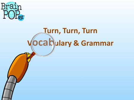 Turn, Turn, Turn V ocab ulary & Grammar. Revised (New) Curriculum  Pre-Foundation Level  Vocabulary & Grammar Lists  Required HOTS  Technological.