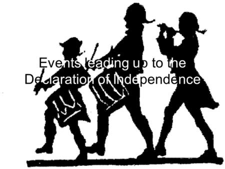 Events leading up to the Declaration of Independence #1-5.