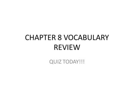 CHAPTER 8 VOCABULARY REVIEW QUIZ TODAY!!!. The remains or physical evidence of an organism preserved by geological processes.