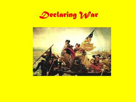 Declaring War. Why did the Colonies no longer want to be part of England? Mercantilism Taxation without Representation Acts/unfair laws Self-government.