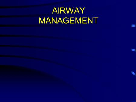 AIRWAY MANAGEMENT. OBJECTIVES Demonstrate appropriate airway assessment techniques for the trauma patient. Identify signs and symptoms of airway compromise.