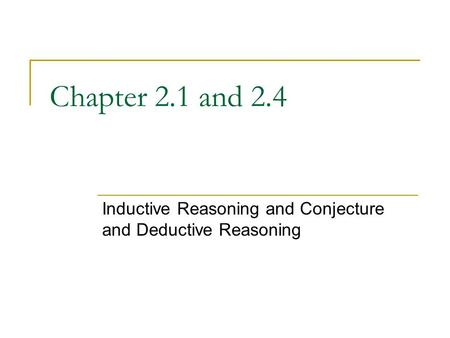 Inductive Reasoning and Conjecture and Deductive Reasoning