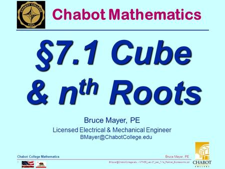 MTH55_Lec-37_sec_7-1a_Radical_Expressions.ppt 1 Bruce Mayer, PE Chabot College Mathematics Bruce Mayer, PE Licensed Electrical.