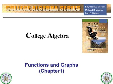 C ollege A lgebra Functions and Graphs (Chapter1) 1.