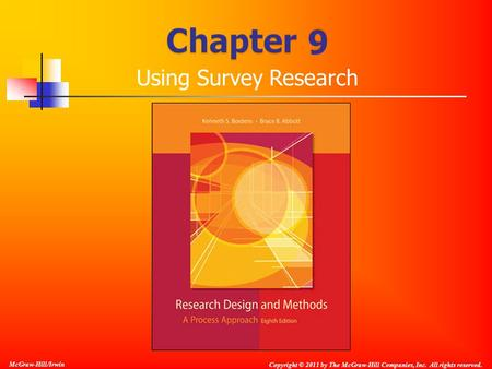 Copyright © 2011 by The McGraw-Hill Companies, Inc. All rights reserved. McGraw-Hill/Irwin Using Survey Research.