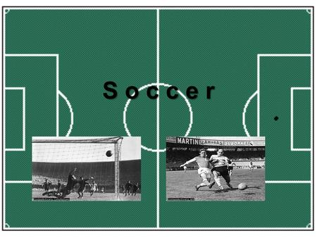 S o c c e r. SOCCER PRE-READING QUESTION 1.Do you play or have you ever played? 2.Do you know how many players are on a soccer team? 3.Do you know where.